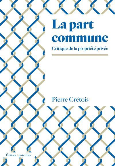 LA PART COMMUNE - CRITIQUE DE