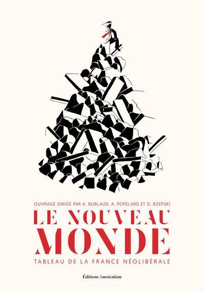 LE NOUVEAU MONDE : TABLEAU DE LA FRANCE NEOLIBERALE