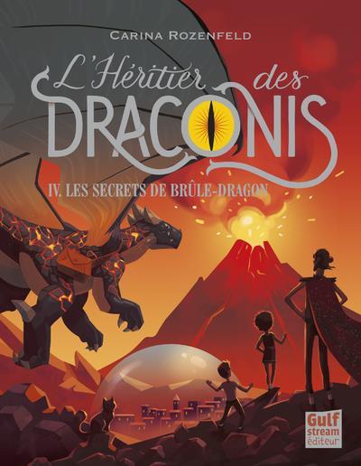 L'HERITIER DES DRACONIS - TOME 4 LES SECRETS DE BRULE-DRAGON - VOL4