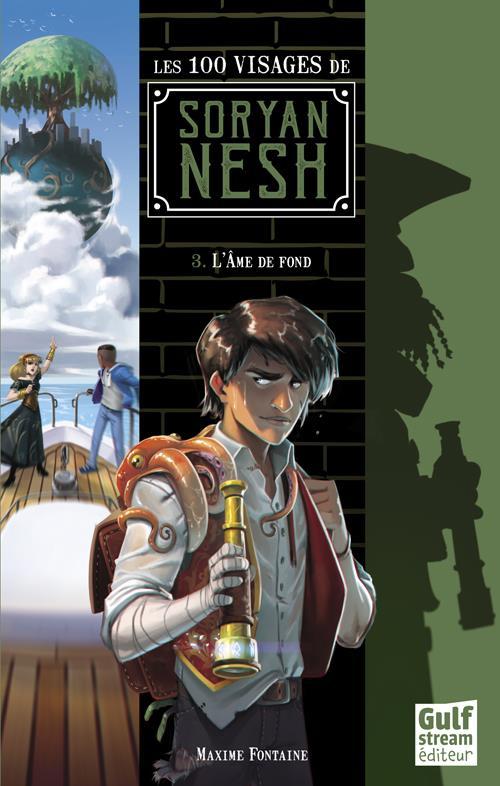 LES 100 VISAGES DE SORYAN NESH - TOME 3 L'AME DE FOND - VOL03
