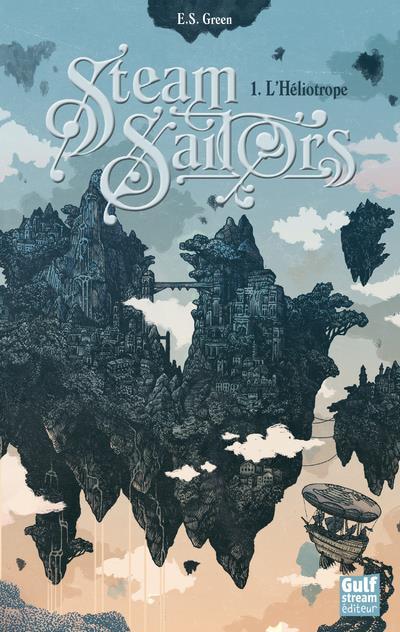 STEAM SAILORS - TOME 1 L'HELIOTROPE - VOL01