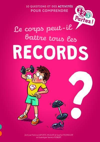LE CORPS PEUT-IL BATTRE TOUS LES RECORDS ?
