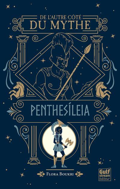 DE L'AUTRE COTE DU MYTHE T.2 : PENTHESILEIA BOUKRI, FLORA GULF STREAM