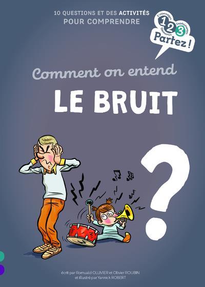 COMMENT ON ENTEND LE BRUIT ?