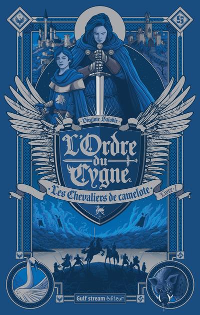 L'ORDRE DU CYGNE T.1  -  LES CHEVALIERS DE CAMELOTE SALOBIR, VIRGINIE GULF STREAM