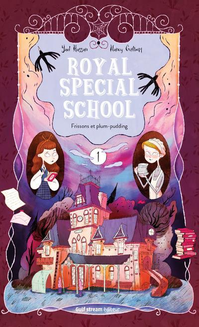 ROYAL SPECIAL SCHOOL T.1  -  FRISSONS ET PLUM-PUDDING HASSAN, YAEL GULF STREAM