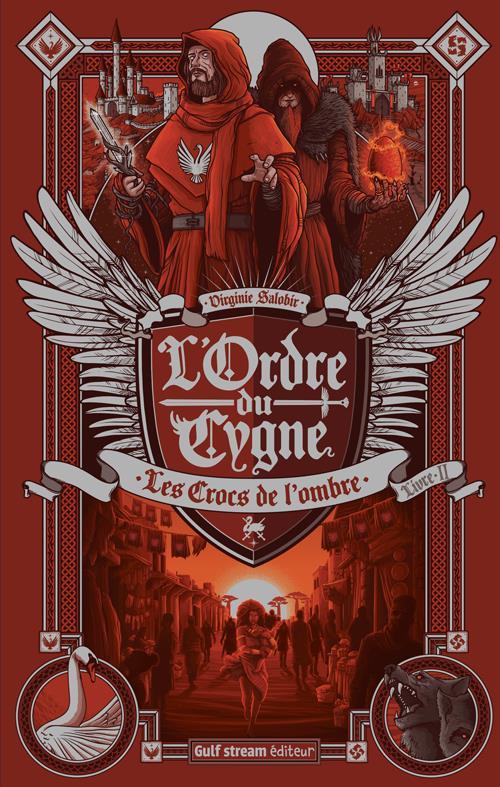 L'ORDRE DU CYGNE T.2  -  LES CROCS DE L'OMBRE