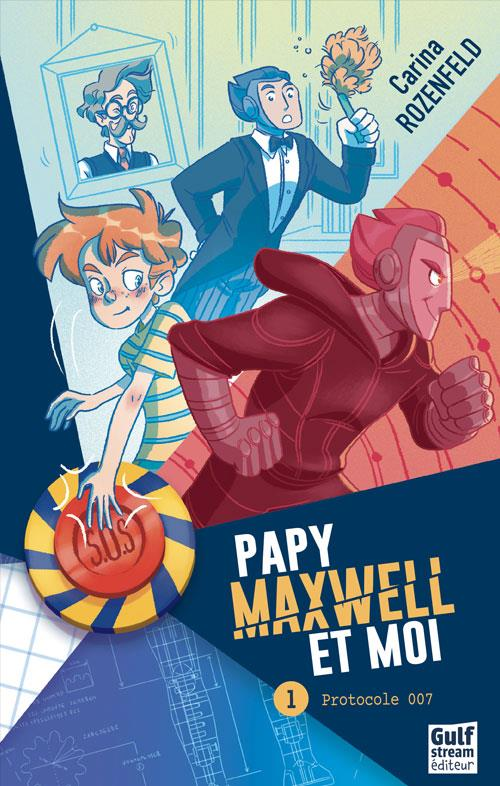 PAPY, MAXWELL ET MOI - T 1 PROTOCOLE 007 -
