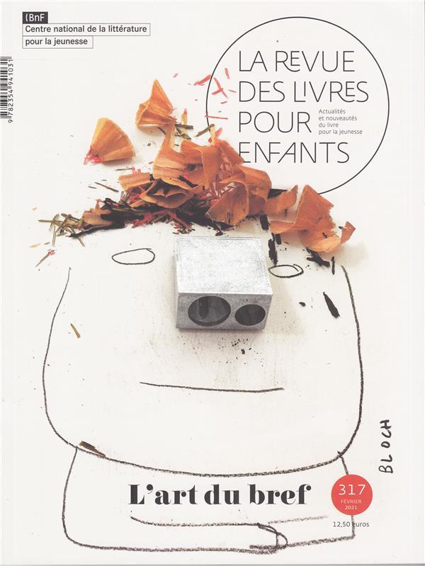 LA REVUE DES LIVRES POUR ENFANTS N.317  -  L'ART DU BREF COLLECTIFS JEUNESSE NC
