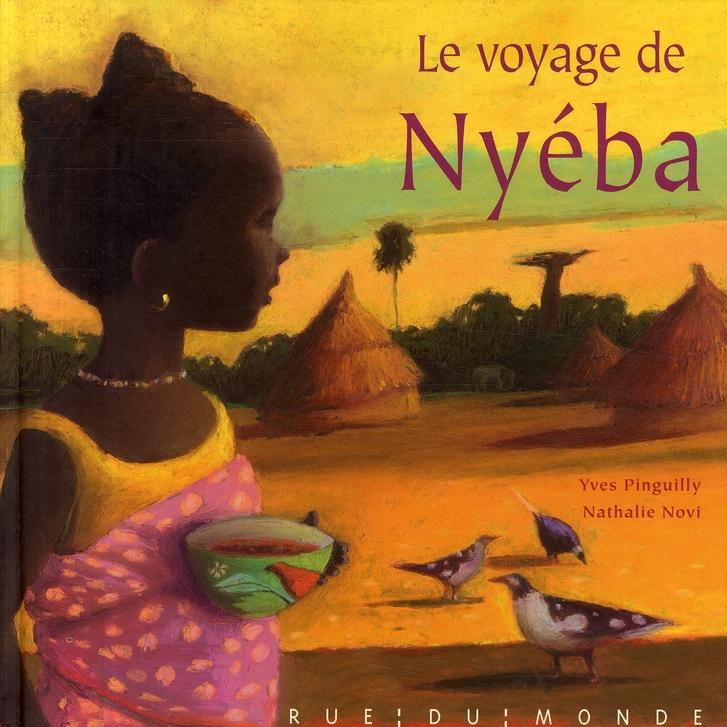 LE VOYAGE DE NYEBA PINGUILLY/NOVI RUE DU MONDE