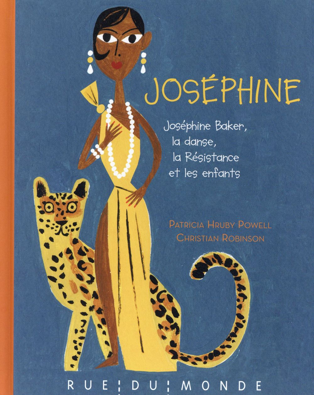 Robinson Christian - JOSEPHINE - JOSEPHINE BAKER, LA DANSE, LA RESISTANCE...