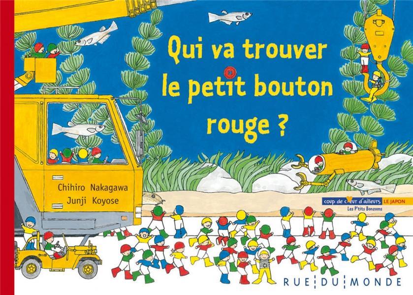 QUI VA TROUVER LE PETIT BOUTON ROUGE ? NAKAGAWA/KOYOSE Rue du Monde