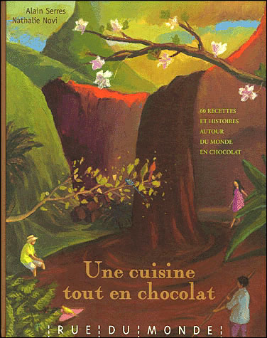 Une cuisine tout en chocolat SERRES ALAIN Rue du Monde