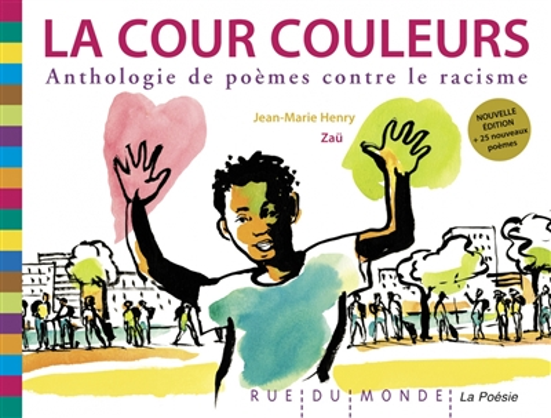LA COUR COULEURS - ANTHOLOGIE DE POEMES CONTRE LE RACISME