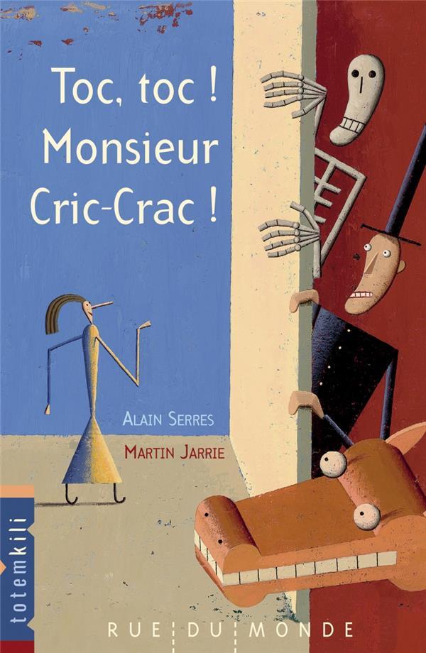 TOC, TOC ! MONSIEUR CRIC-CRAC !  RUE DU MONDE