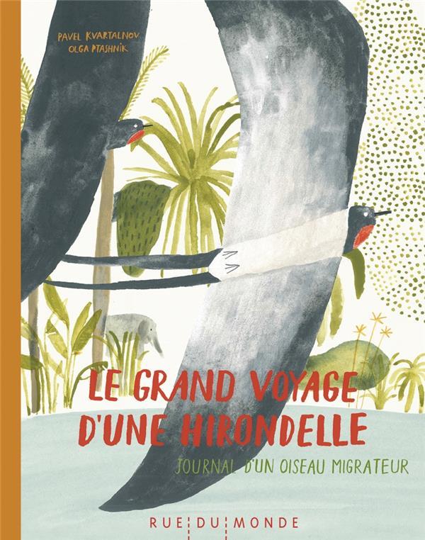 LE GRAND VOYAGE D'UNE HIRONDELLE  -  JOURNAL D'UN OISEAU MIGRATEUR