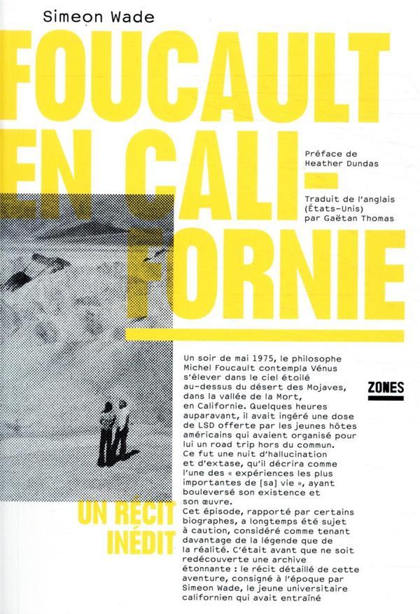 FOUCAULT EN CALIFORNIE  -  UN RECIT INEDIT WADE, SIMEON ZONES