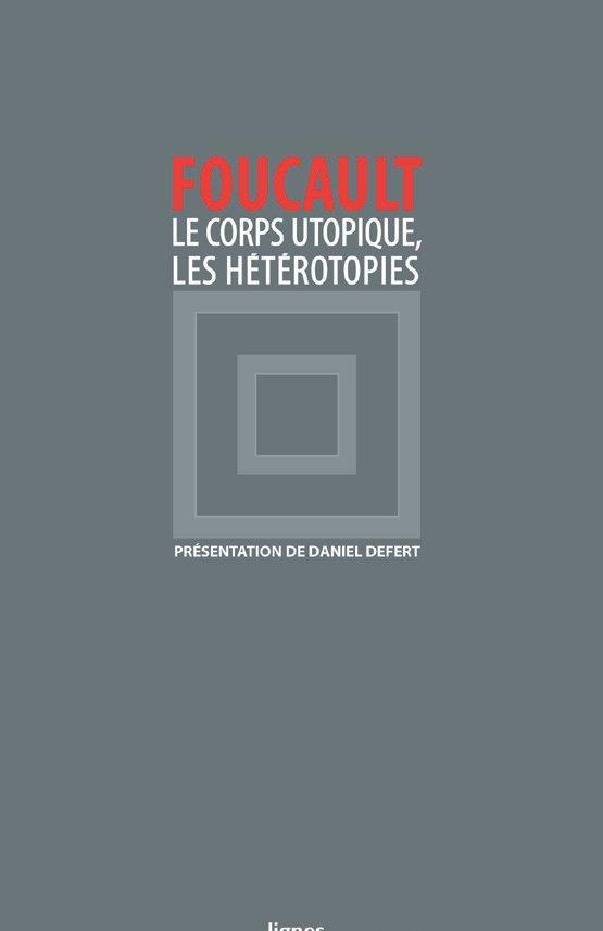 LE CORPS UTOPIQUE, LES HETEROTOPIES