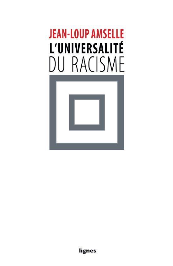 L'UNIVERSALITE DU RACISME
