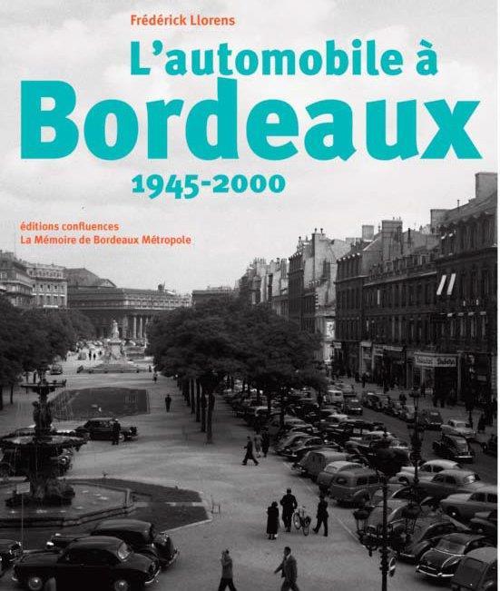 L AUTOMOBILE A BORDEAUX 1945-2000