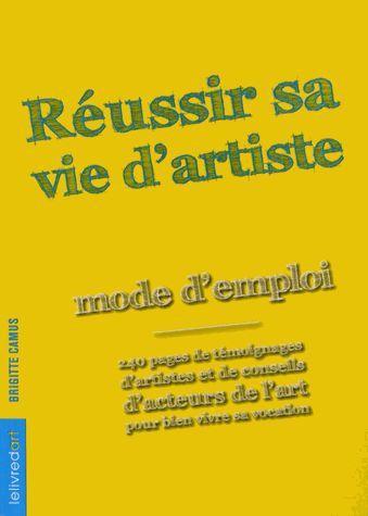 REUSSIR SA VIE D'ARTISTE  -  MODE D'EMPLOI COLLECTIF LELIVREDART