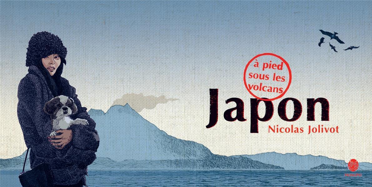 JAPON, A PIED SOUS LES VOLCANS - CARNET DE VOYAGE JOLIVOT NICOLAS HONGFEI