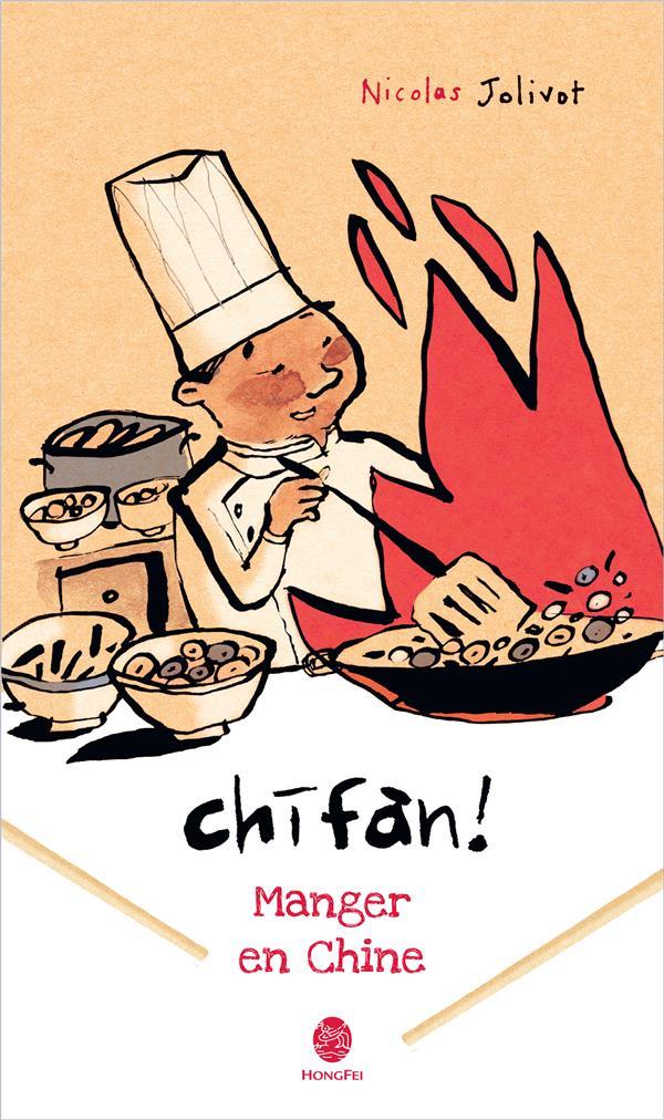 CHIFAN ! MANGER EN CHINE  -  CARNET DE VOYAGE