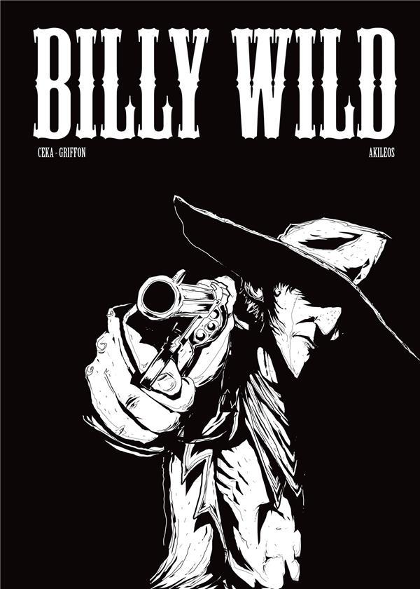 BILLY WILD  -  INTEGRALE T.1 ET T.2 XXX AKILEOS