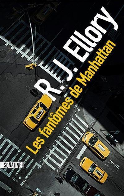 LES FANTOMES DE MANHATTAN ELLORY R.J. SONATINE