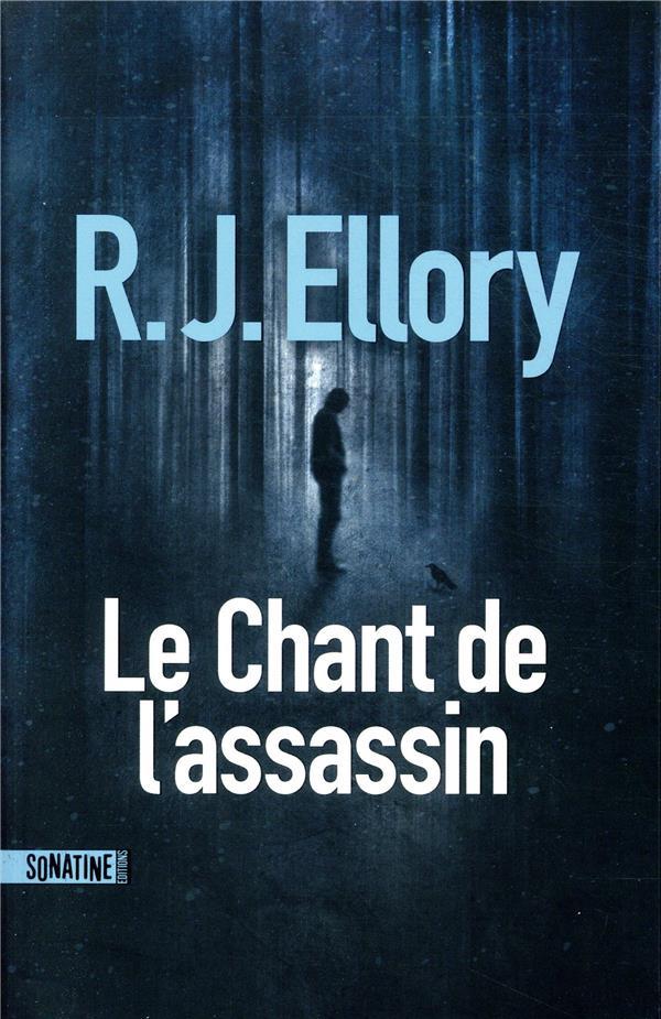 LE CHANT DE L-ASSASSIN ELLORY R.J. SONATINE
