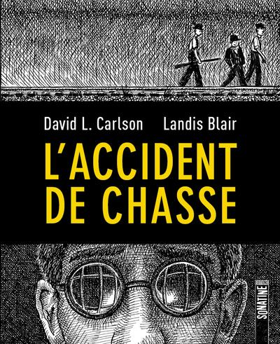 L'ACCIDENT DE CHASSE CARLSON/BLAIR SONATINE