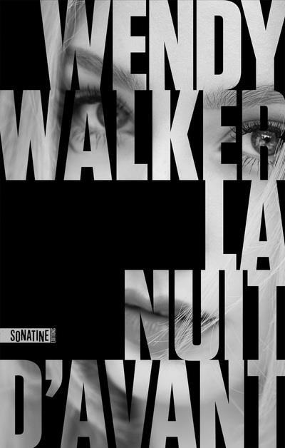 LA NUIT D'AVANT WALKER WENDY SONATINE