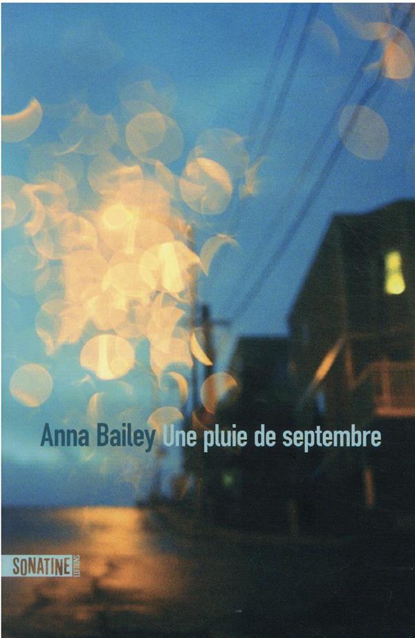 UNE PLUIE DE SEPTEMBRE BAILEY ANNA SONATINE