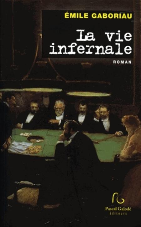 Gaboriau Émile - LA VIE INFERNALE