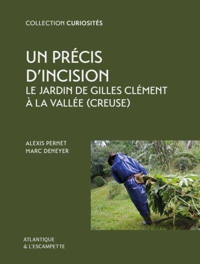 UN PRECIS D'INCISION   LE JARDIN DE GILLES CLEMENT A LA VALLEE (CREUSE)   ILLUSTRATIONS, COULEUR