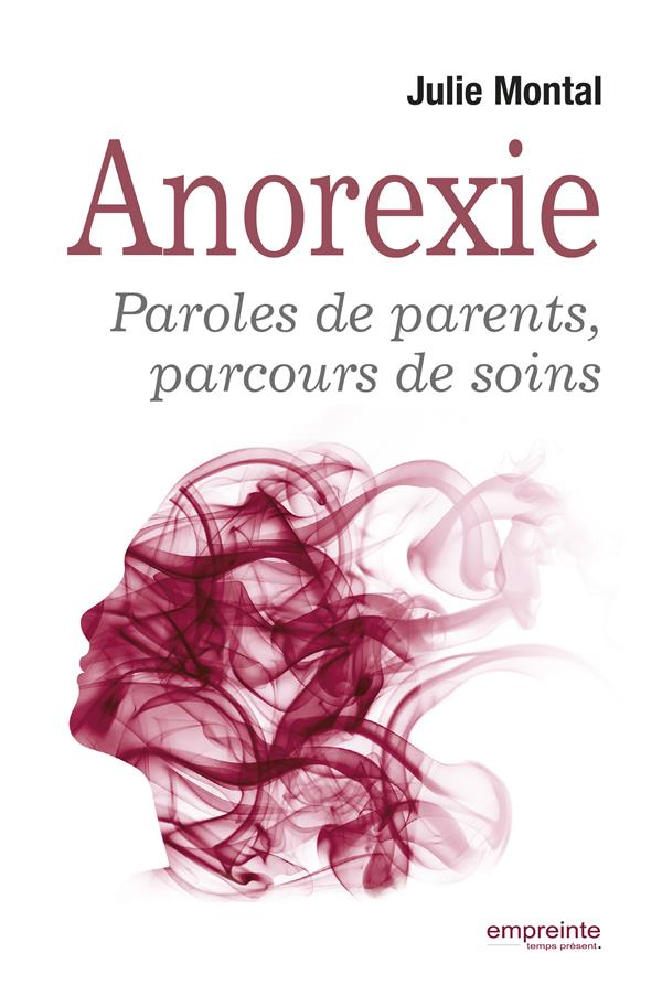 L'ANOREXIE  -  PAROLES DE PARENTS, PARCOURS DE SOINS
