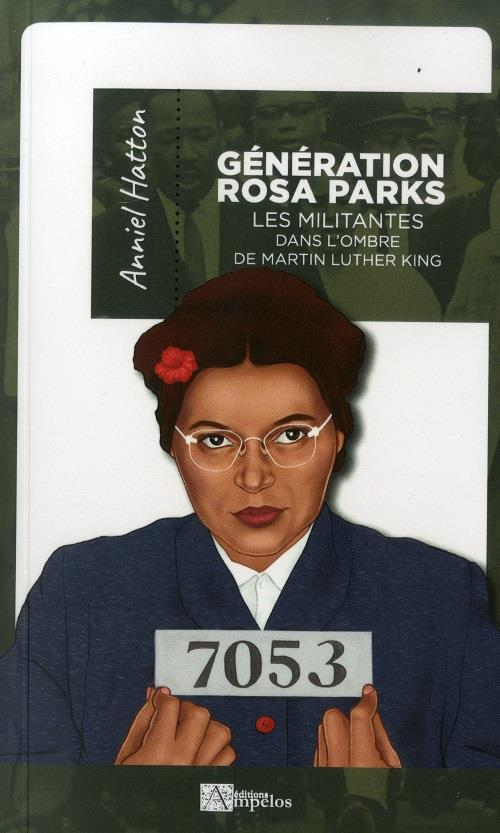 GENERATION ROSA PARKS LES MILITANTES DANS L'OMBRE DE MARTIN KING