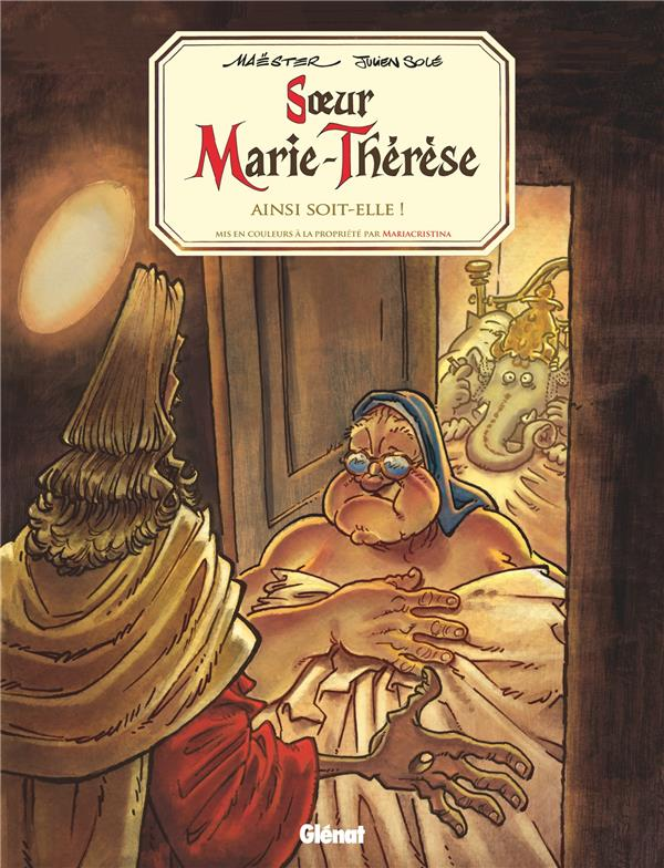 SOEUR MARIE-THERESE - TOME 07 - AINSI SOIT-ELLE !  GLENAT