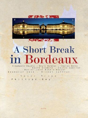 SHORT BREAK IN BORDEAUX (A)