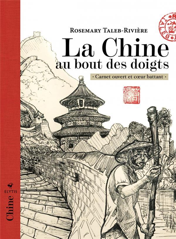 LA CHINE AU BOUT DES DOIGTS  -  CARNET OUVERT ET COEUR BATTANT