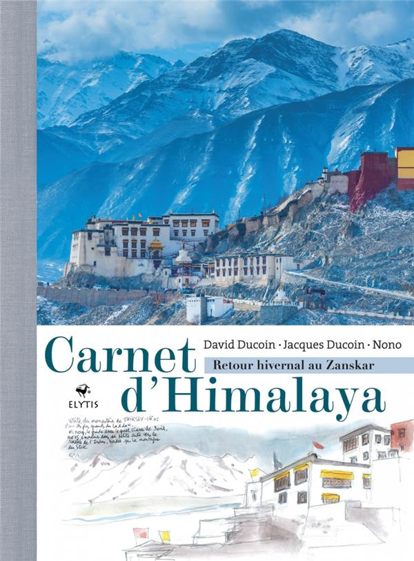 CARNET D'HIMALAYA  -  RETOUR HIVERNAL AU ZANSKAR