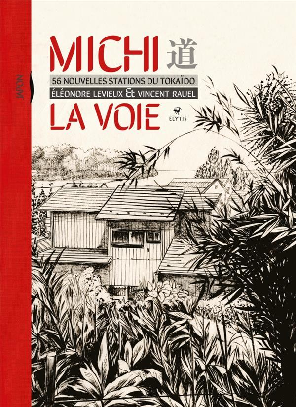 MICHI LA VOIE, 56 NOUVELLES STATIONS DU TOKAIDO LEVIEUX, ELEONORE  ELYTIS
