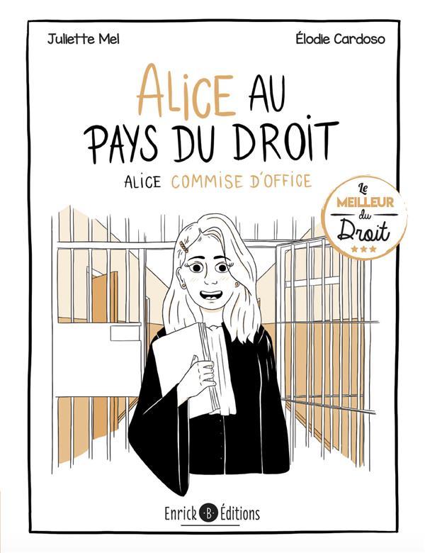 ALICE AU PAYS DU DROIT T.3 : ALICE COMMISE D'OFFICE MEL/CARDOSO ENRICK