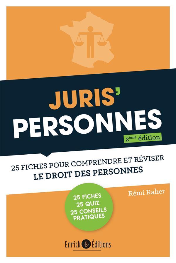 JURIS' PERSONNES : 25 FICHES POUR COMPRENDRE ET REVISER LE DROIT DES PERSONNES (2E EDITION)  RAHER, REMI ENRICK