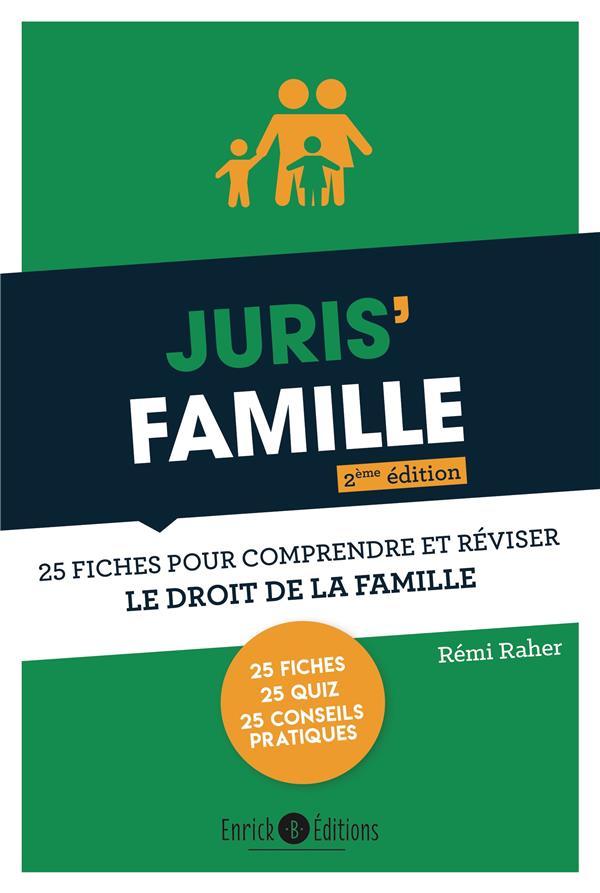 JURIS' FAMILLE : 25 FICHES POUR COMPRENDRE ET REVISER LE DROIT DE FAMILLE (2E EDITION)  RAHER, REMI ENRICK