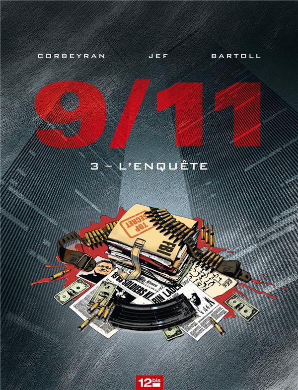 911 T.3  -  L'ENQUETE CORBEYRAN/BARTOLL 12 BIS