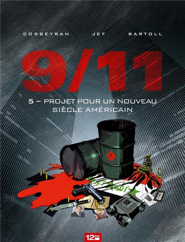 911 T.5  -  PROJET POUR UN NOUVEAU SIECLE AMERICAIN CORBEYRAN/BARTOLL 12 BIS