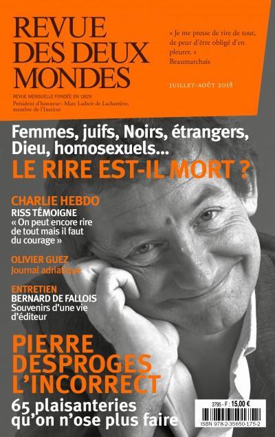REVUE DES DEUX MONDES JUILLET AOUT 2018. PIERRE DESPROGES
