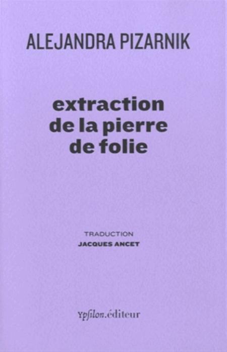 EXTRACTION DE LA PIERRE DE FOLIE