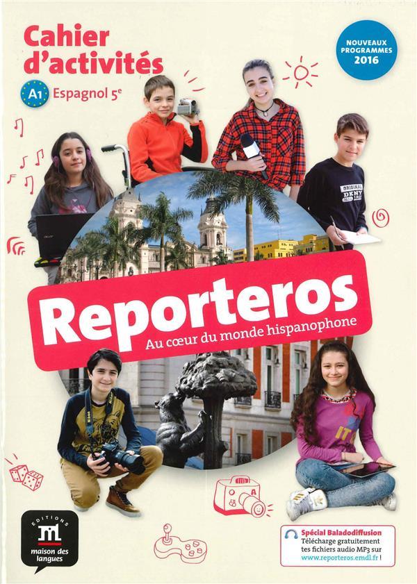 REPORTEROS 5E - CAHIER D'ACTIVITES COLLECTIF Editions Maison des langues